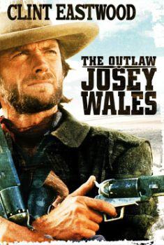 Josey Wales, o Fora da Lei Torrent - BluRay 1080p Dual Áudio