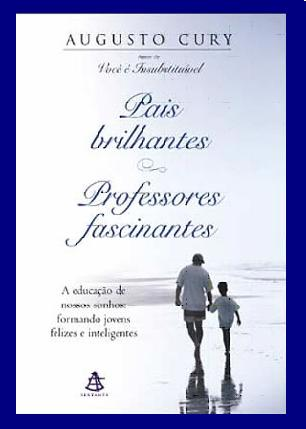 livro pais brilhantes professores fascinantes augusto cury