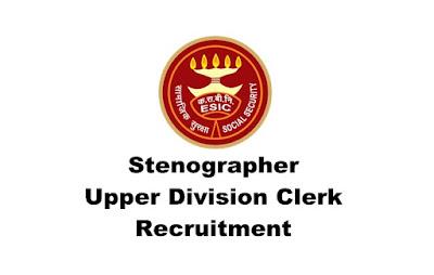 Stenographer/ UDC Recruitment in ESIC, Guwahati. Apply Online, Last Date:15.04.2019