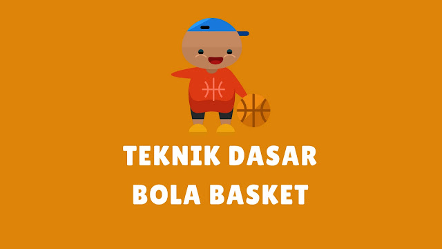 6 Teknik Dasar Permainan Bola Basket [LENGKAP+GAMBAR]