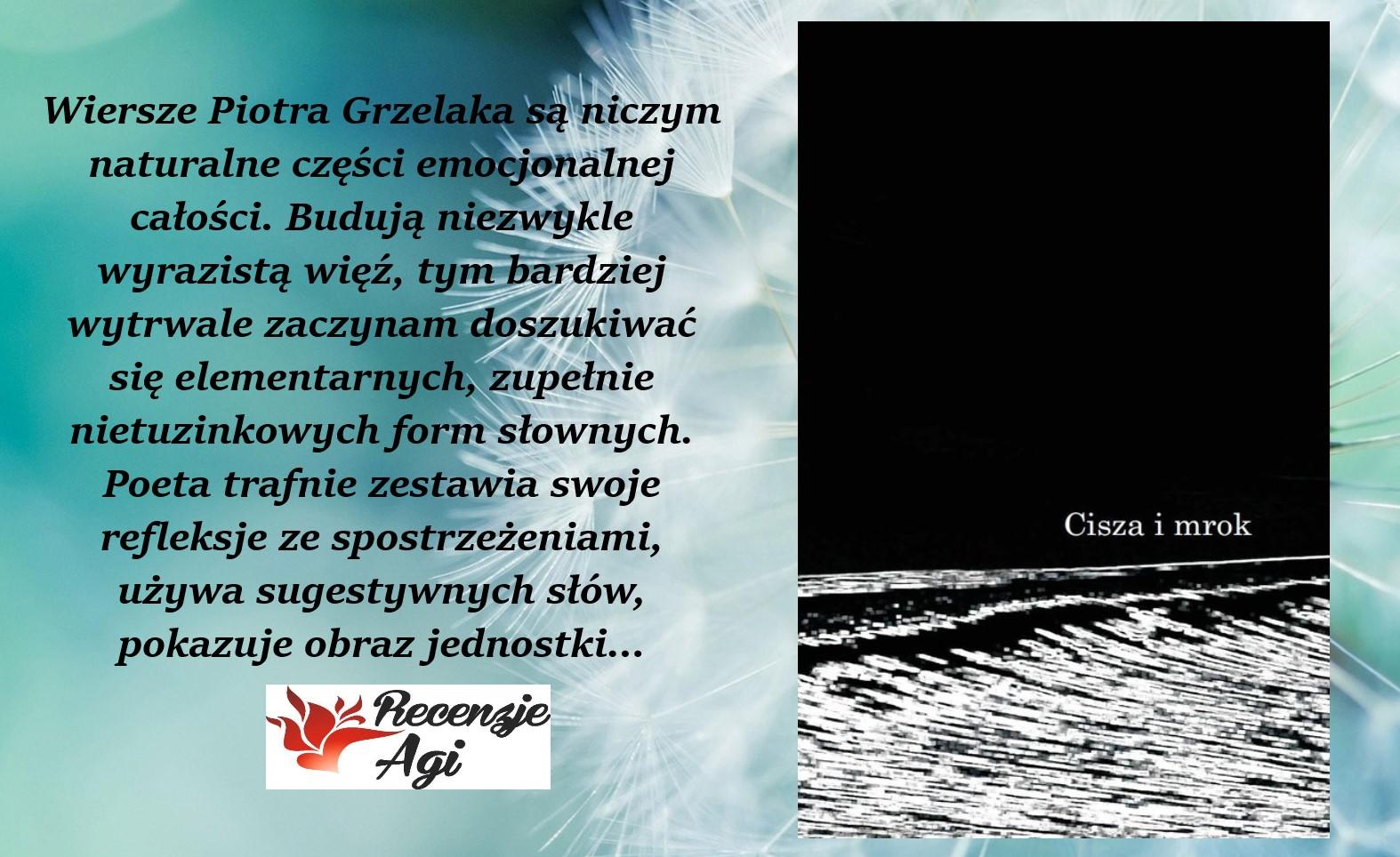 Recenzje Agi Cisza I Mrok Piotr Grzelak