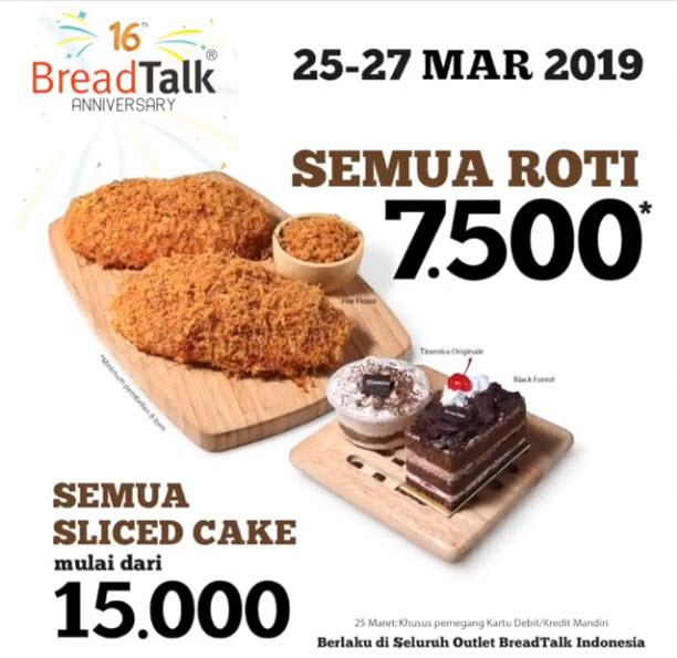 #BreadTalk - #Promo Anniversary ke 16 th Semua Roti Hanya 7500 (25 - 27 Maret 2019)