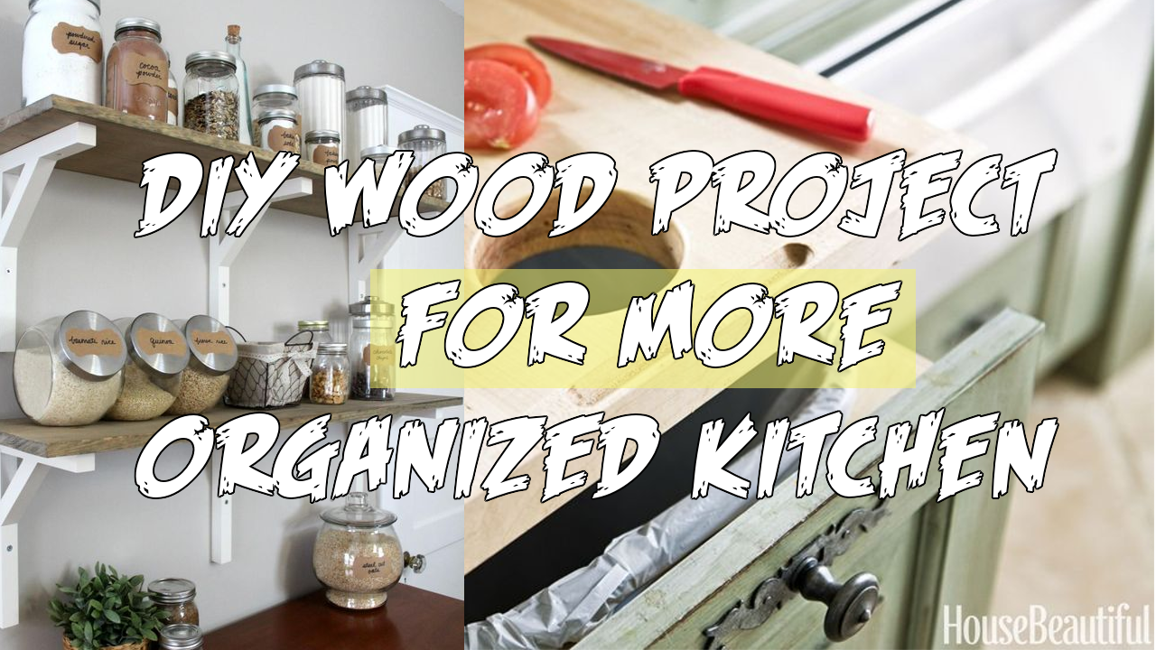 5 DIY Wood Project for More Organized Kitchen
