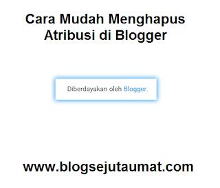 Cara-Mudah-Menghapus-Atribusi-di-Blogger-blogsejutaumat