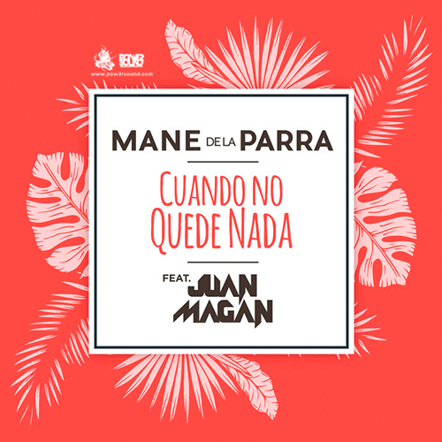 https://www.pow3rsound.com/2018/04/mane-de-la-parra-ft-juan-magan-cuando.html