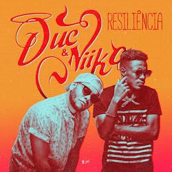 DucxNiiko - Resiliência Download Music 2018