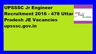 UPSSSC Jr Engineer Recruitment 2016 - 478 Uttar Pradesh JE Vacancies upsssc.gov.in