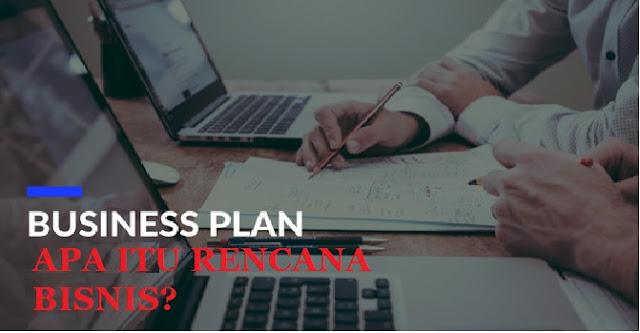 Apa itu Rencana Bisnis?