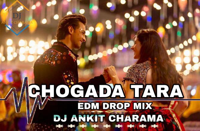 CHOGADA TARA (EDM DROP MIX) - DJ ANKIT CHARAMA