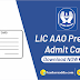 LIC AAO 2019 Prelims Admit Card Released | Download Call Letter