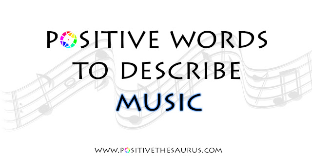 music synonyms positive words