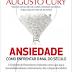 Ansiedade - Como Enfrentar o Mal do Século - Augusto Cury - AUDIO BOOK