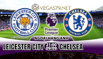 Nhận định bóng đá Leicester City vs Chelsea