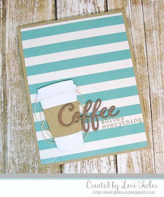Coffee Solves Everything card-designed by Lori Tecler/Inking Aloud-stamps and dies from SugarPea Designs