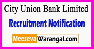 CUBL City Union Bank Limited Recruitment Notification 2017 Last Date 07-07-2017