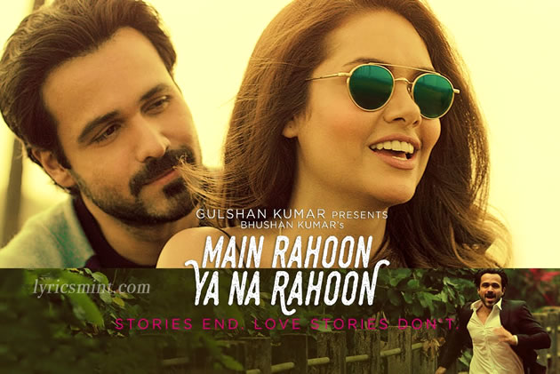 Main Rahoon Ya Na Rahoon Lyrics - Emraan Hashmi (2015) Hindi Lyrics