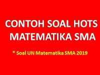 Contoh Soal HOTS Matematika SMA