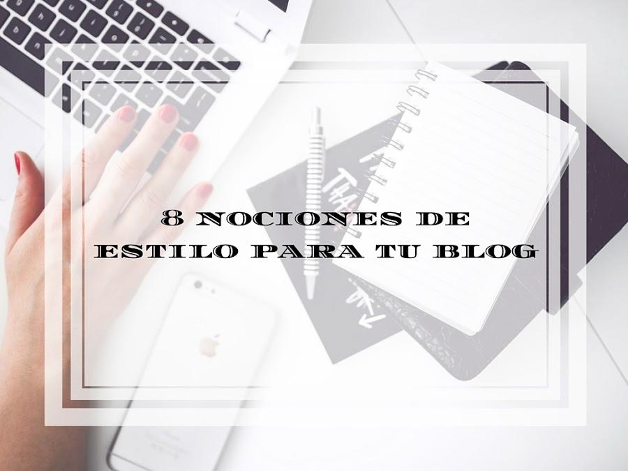 8 nociones de estilo para tu blog.