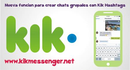 Nueva funcion para crear chats grupales con Kik Hashtags