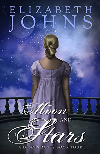 Moon and Stars (Descendants Book 4) by Elizabeth Johns