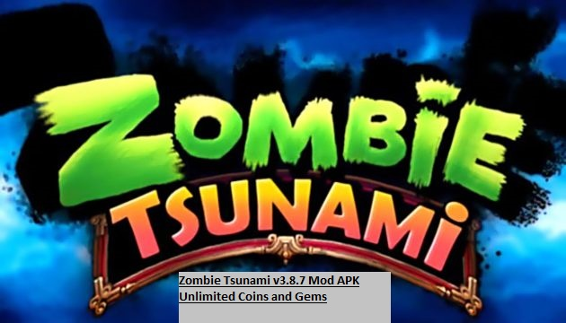Zombie Tsunami v3.8.7 Mod APK Unlimited Coins and Gems