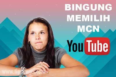 tipskunci-cara memilih mcn youtube terpecaya