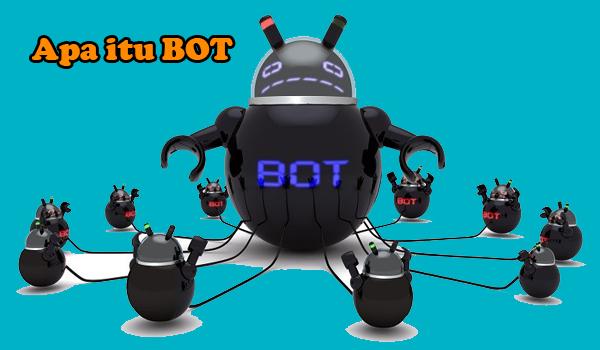 Apa itu Bot?