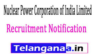 NPCIL (Nuclear Power Corporation of India Limited) Recruitment Notification 2017