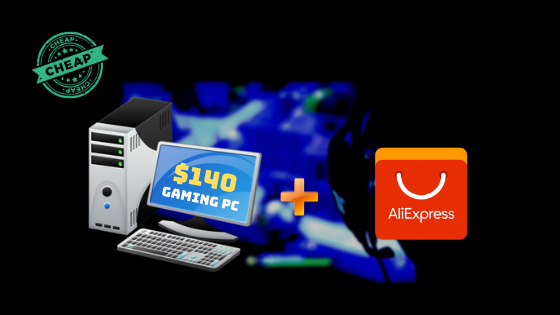 Building The Cheapest $140 Gaming PC with Aliexpress