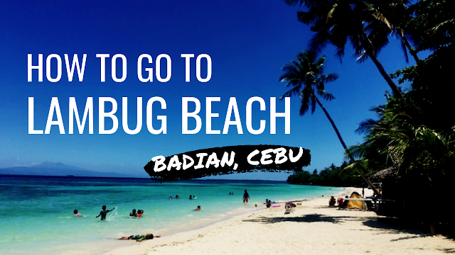 How to go to Lambug Beach Badian Cebu. Lambug Beach is one of the best beaches in Cebu province and it has many resort there to choose from. You should include it in your South Cebu itinerary.