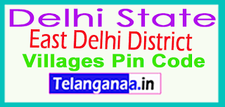 East Delhi District Pin Codes in Delhi State