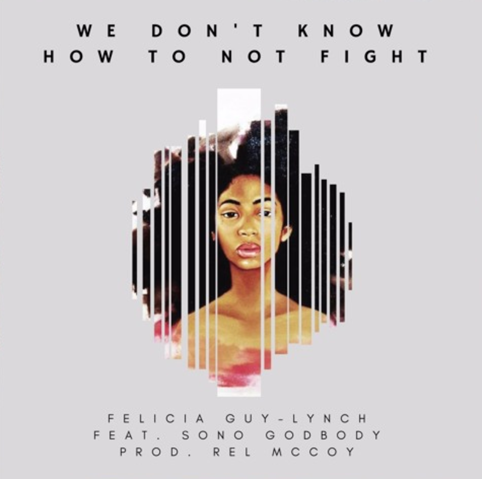 FELICIA GUY-LYNCH - WE DON'T KNOW HOW TO NOT FIGHT