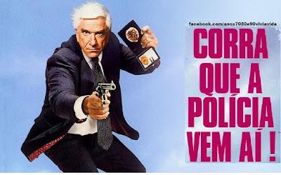 CORRA QUE A POLÍCIA VEM AÍ !