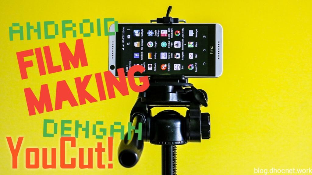 Android Film Making Dengan YouCut