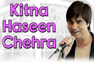 Kitna Haseen Chehra