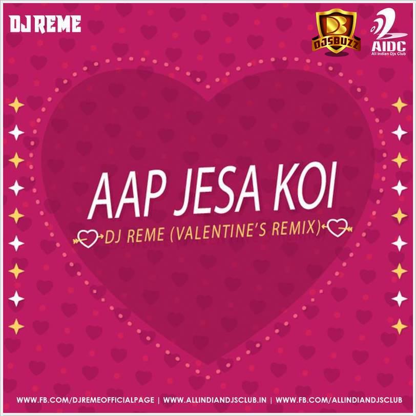 AAP JAISA KOI - DJ REME'S MOOMBAHTON REMIX