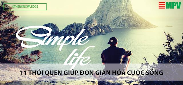 11 Thói quen giúp đơn giản hóa cuộc sống