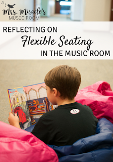 Reflecting on flexible seating in the music room: What worked, what didn't, and why my students and I love it!