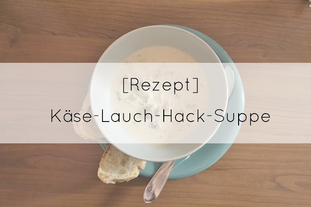 Käse-Lauch-Hack-Suppe, Rezept