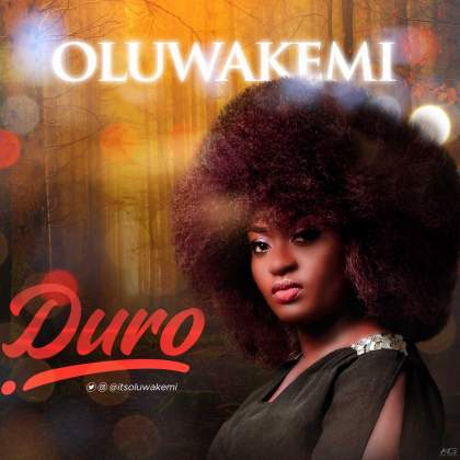 Music & Video: Oluwakemi – Duro.