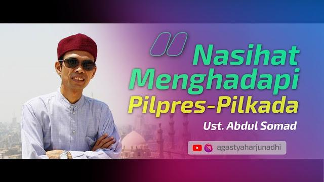 Pilkada Serentak 2018, Ini Petunjuk Ustadz Abdul Somad