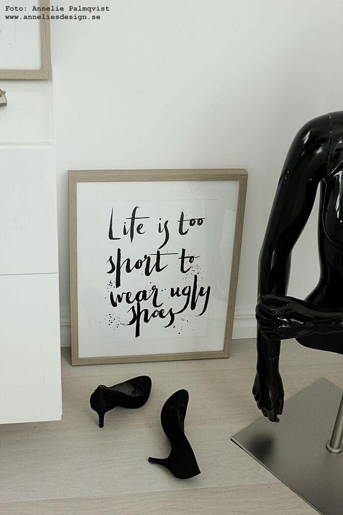 poster skor, sko, högklackade, life is too short to wear ugly shoes, tavla, tavlor, svart och vitt, svartvit, svartvita, tavlor, konsttryck, annelies design, anneliesdesign, webbutik, webbutiker, webshop, inredning, walk in closet, wic, garderob, prints, print,