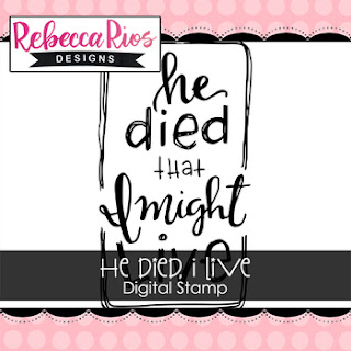 http://www.sweetnsassystamps.com/he-died-i-live-digital-stamp/