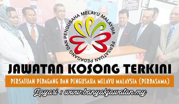 Jawatan Kosong 2017 di Persatuan Pedagang Dan Pengusaha Melayu Malaysia (PERDASAMA)