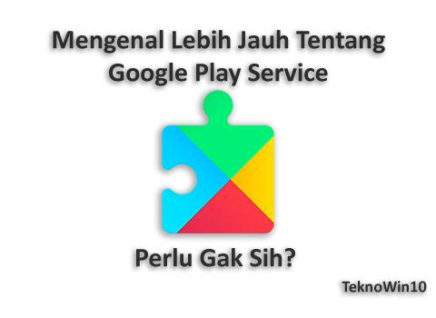 Mengenal Lebih Jauh Tentang Google Play Service