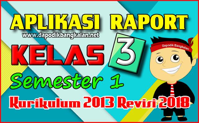 Aplikasi Rapor SD Kelas 3 Semester 1 Kurikulum 2013 Revisi 2018