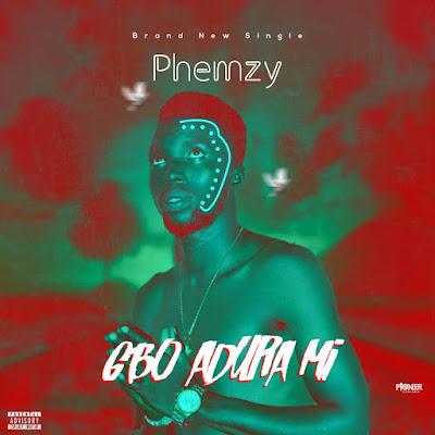 [Music] Phemzy - Gbo Adura Mi