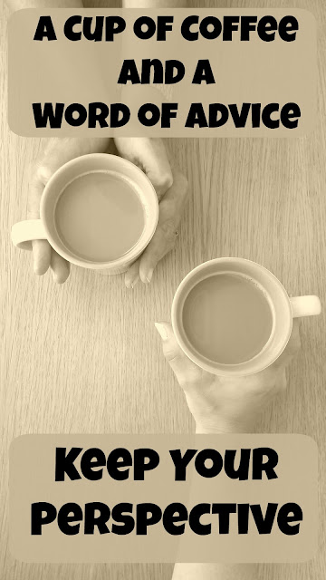 A Cup of Coffee and a Word of Advice - Keep Your Perspective on Homeschool Coffee Break @ kympossibleblog.blogspot.com - part of the 5 Days of Tips for Homeschool Parents blog hop hosted by SchoolhouseReviewCrew.com