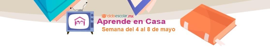 Aprende en Casa Viídeos del 4 al 8 de mayo 2020