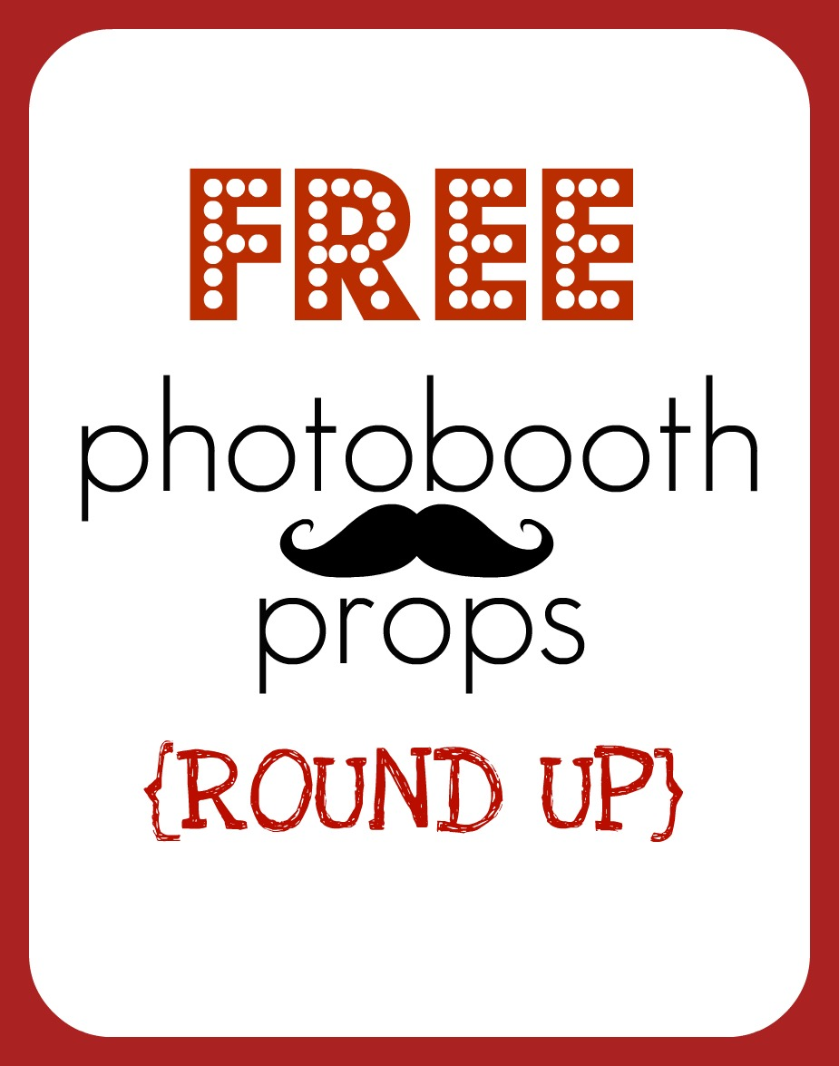 Free Photobooth Props A Round Up Of Tons Printables